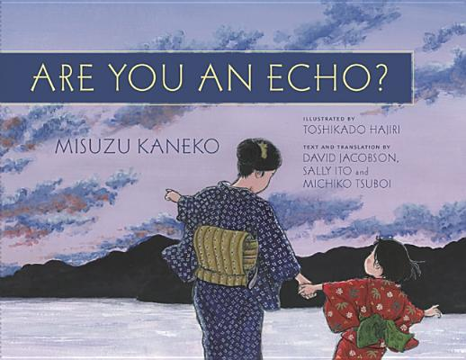 Are You an Echo : The Lost Poetry of Misuzu K