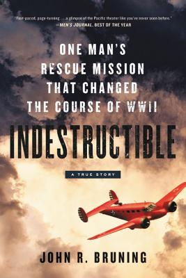 Indestructible: One Man's Rescue Mission That Changed the Course of WWII, Includes PDF of Maps & Photos - Library Edition