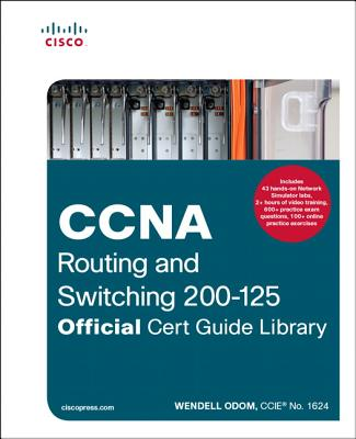 CCNA Routing and Switching 200-125: Official Cert Guide