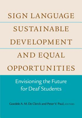 Sign Language, Sustainable Development, and Equal Opportunities: Envisioning the Future for Deaf Students
