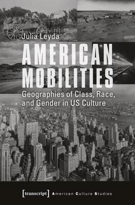 American Mobilities: Geographies of Class, Race, and Gender in US Culture