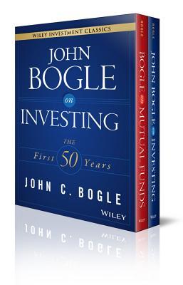 John C. Bogle Investment Classics: Bogle on Mutual Funds / Bogle on Investing