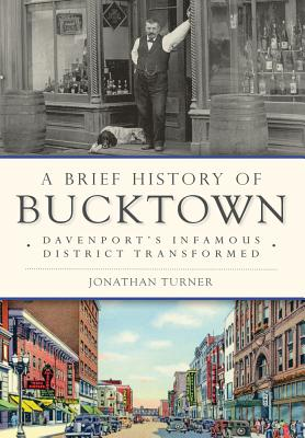 A Brief History of Bucktown: Davenport's Infamous District Transformed