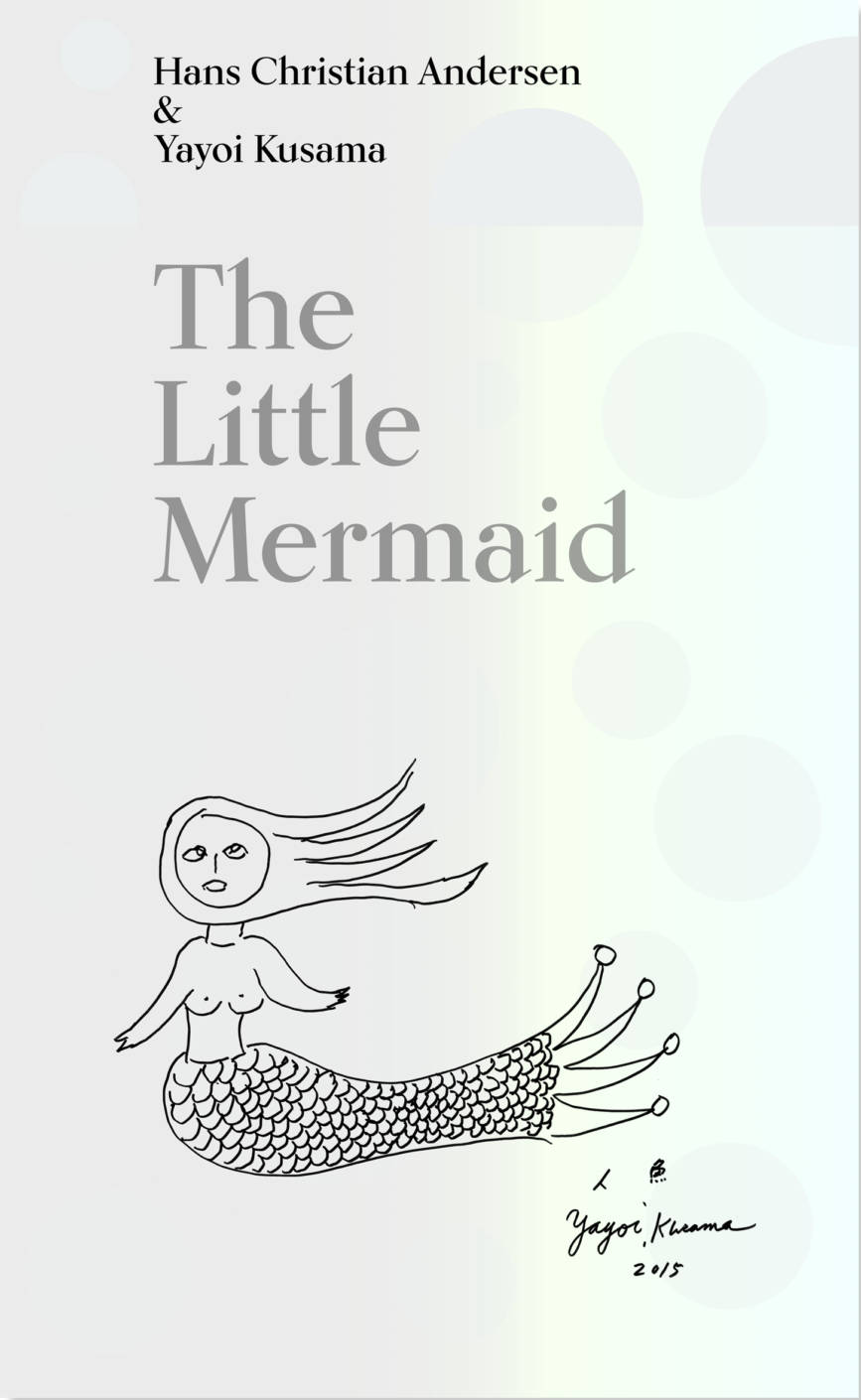 The Little Mermaid by Hans Christian Andersen & Yayoi Kusama: A Fairy Tale of Infinity and Love Fore