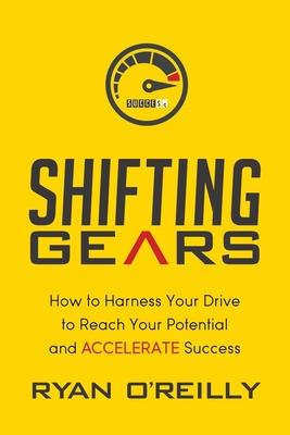 Shifting Gears: How to Harness Your Drive to