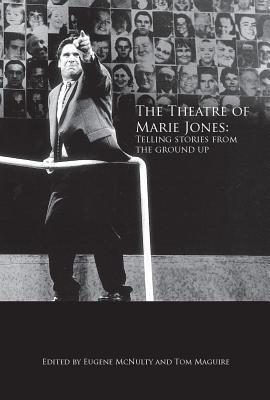 The Theatre of Marie Jones: Telling Stories f