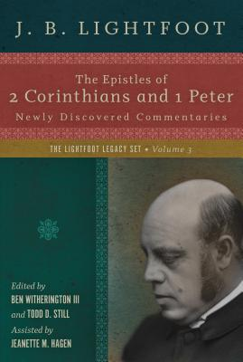 The Epistles of 2 Corinthians and I Peter: Newly Discovered Commentaries