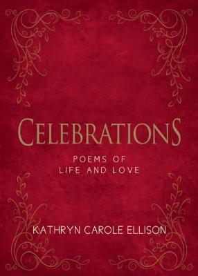 Celebrations: Poems of Life and Love