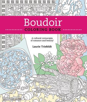 Boudoir Coloring Book: A Cultural Cornucopia