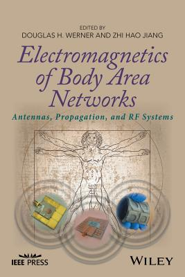 Electromagnetics of Body-Area Networks: Antennas, Propagation, and RF Systems