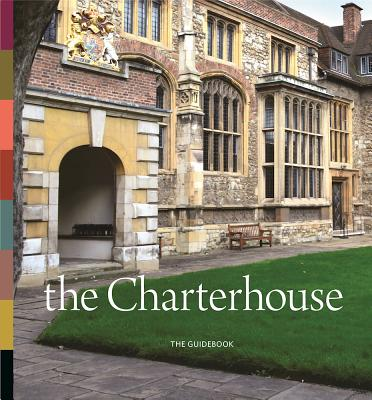The Charterhouse: The Guidebook