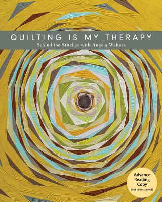 Quilting Is My Therapy: Behind the Stitches