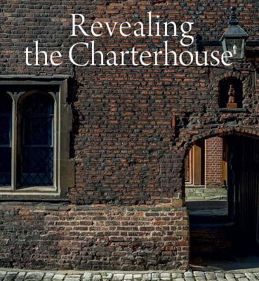 revealing the Charterhouse