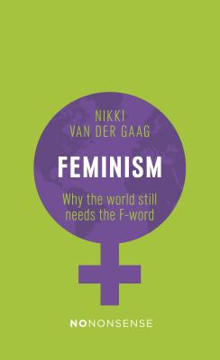 Feminism: Why the World Still Needs the F-word