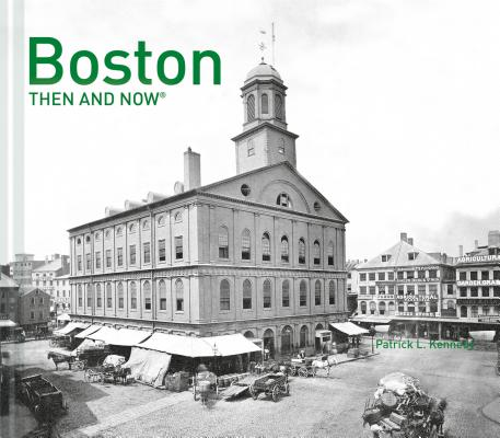 Boston: Then and Now
