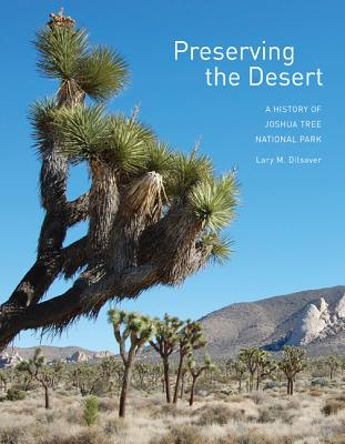 Preserving the Desert: A History of Joshua Tree National Park