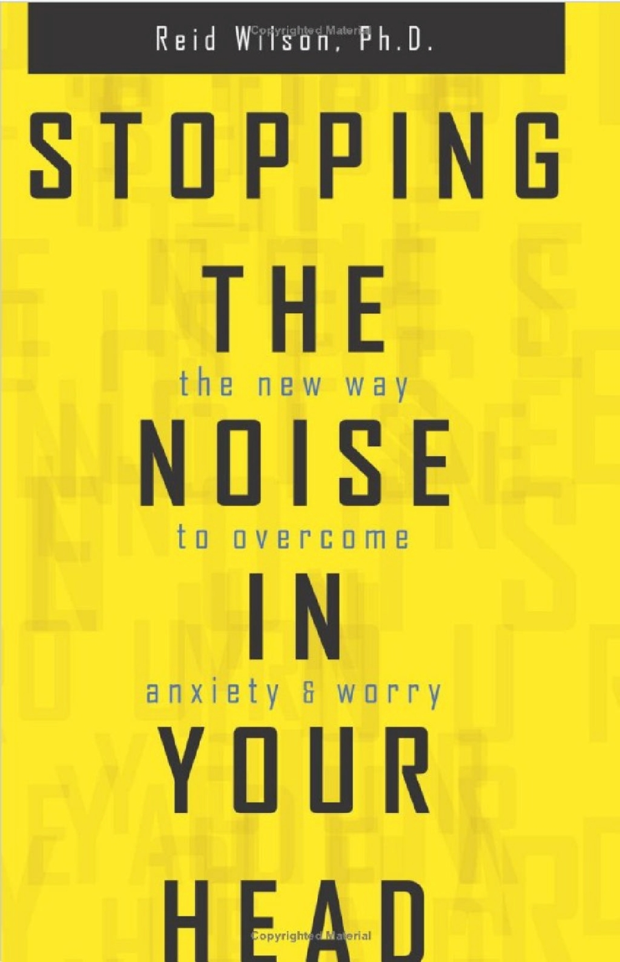 Stopping the Noise in Your Head: the New Way