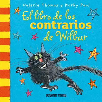 El libro de los contrarios de Wilbur / Wilbur's Book of Opposites