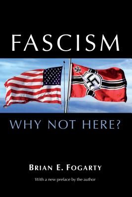 Fascism: Why Not Here?