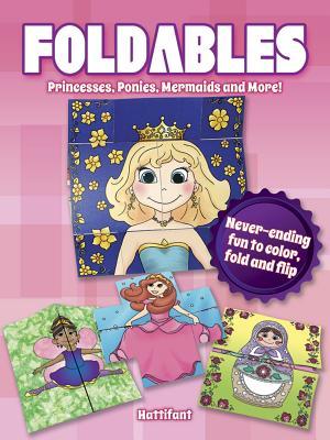 Foldables Princesses Ponies Mermaids and More