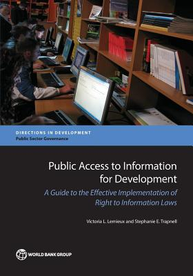 Public Access to Information for Development: A Guide to the Effective Implementation of Right to Information Laws
