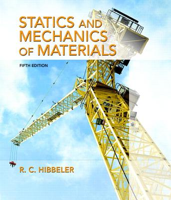 Statics and Mechanics of Materials + Masteringengineering With Pearson Etext Access Card: Student Value Edition