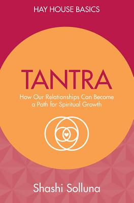 Tantra: Discover the Path from Sex to Spirit