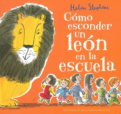 Cómo esconder un león en la escuela/ How to Hide a Lion at School
