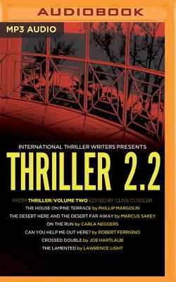 Thriller 2.2: The House on Pine Terrace / The Desert Here and the Desert Far Away / On the Run / Can You Help Me Out Here? / Cro
