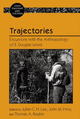 Trajectories: Excursions With the Anthropology of E. Douglas Lewis