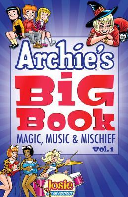 Archie's Big Book 1: Magic, Music & Mischief