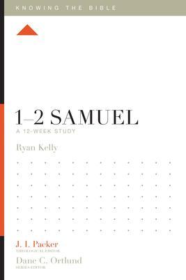 1-2 Samuel: A 12-week Study