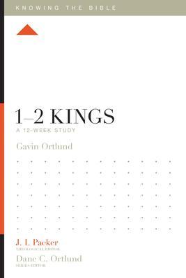 1-2 Kings: A 12-Week Study