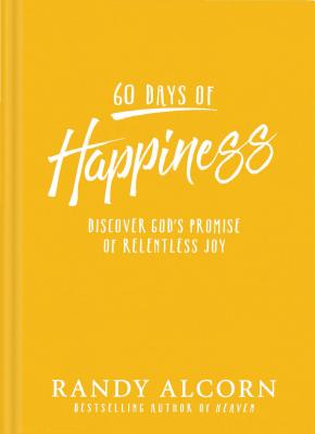 60 Days of Happiness: Discover God's Promise of Relentless Joy