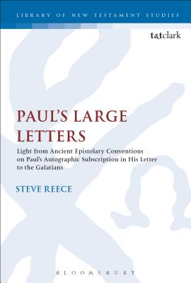 Paul's Large Letters: Paul's Autographic Subscriptions in the Light of Ancient Epistolary Conventions