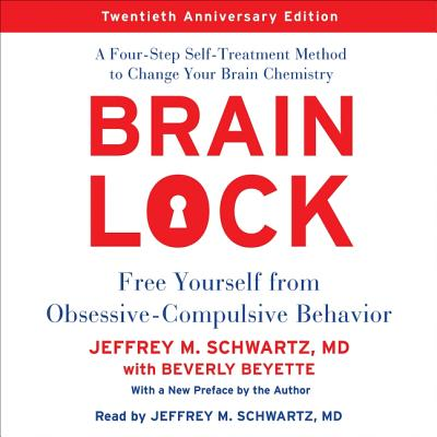 Brain Lock: Free Yourself from Obsessive-Compulsive Behavior: Library Edition