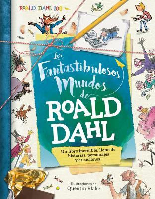 Los fantastibulosos mundos de Roald Dahl / The Gloriumptious Worlds of Roald Dahl