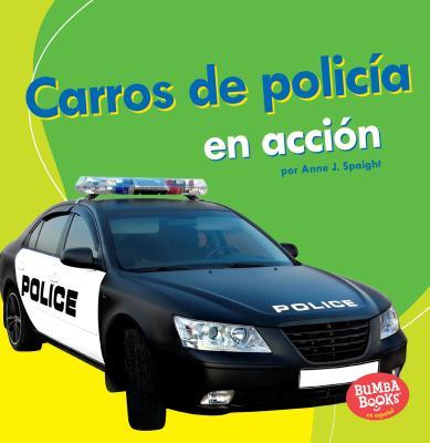 Carros de policía en acción/ Police Cars on the Go