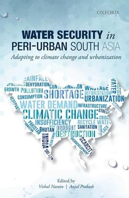 Water Security in Peri-Urban South Asia: Adapting to Climate Change and Urbanization