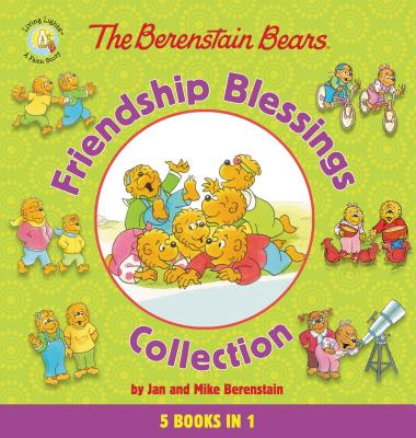 The Berenstain Bears Friendship Blessings Collection: Perfect Fishing Spot / Reap the Harvest / Faithful Friends / Kindness Coun