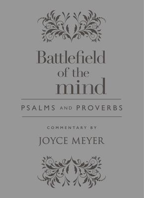 Battlefield of the Mind: Psalms and Proverbs, Renew Your Mind Through the Power of God's Word, Amplified Version
