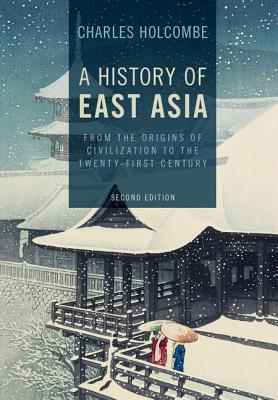 A History of East Asia: From the Origins of Civilization to the Twenty-first Century