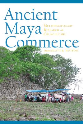 Ancient Maya Commerce: Multidisciplinary Research at Chunchucmil