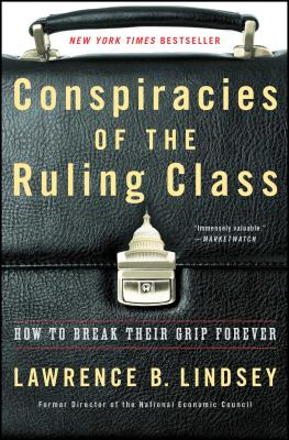 Conspiracies of the Ruling Class: How to Break Their Grip Forever
