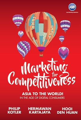 Marketing for Competitiveness: Asia to the World! In the Age of Digital Consumers