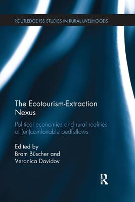 The Ecotourism-Extraction Nexus: Political Economies and Rural Realities of (Un)comfortable Bedfellows