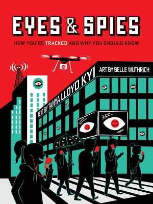 Eyes & Spies: How You're Tracked and Why You Should Know