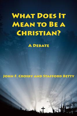 What Does It Mean to Be a Christian?: A Debate