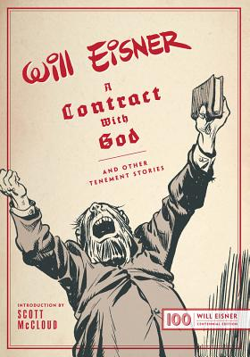 A Contract With God: And Other Tenement Stories: Will Eisner Centennial Edition