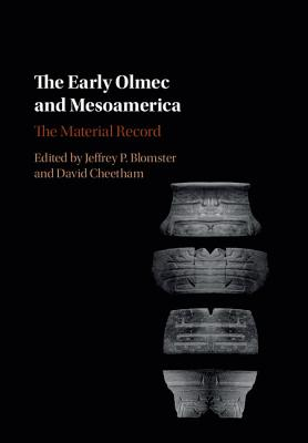 The Early Olmec and Mesoamerica: The Material Record